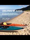 Leelanau by Kayak: Day Trips, Pics, Tips and Stories of a Beautiful Michigan Peninsula