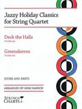 Jazzy Holiday Classics for String Quartet: Deck the Halls & Greensleeves Strings Charts Series
