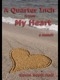 A Quarter Inch from My Heart: A Memoir