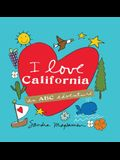 I Love California: An ABC Adventure