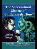 The Supernatural Cinema of Guillermo del Toro: Critical Essays