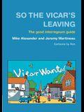 So the Vicar's Leaving: The Good Interregnum Guide