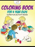 Coloring Book for 4 Year Olds Super Fun Activity Book