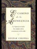 El Camino de la Abundancia: La Riqueza En Todos Los Campos de la Conciencia Y de la Vida, Creating Affluence, Spanish-Language Edition