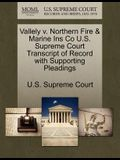 Vallely V. Northern Fire & Marine Ins Co U.S. Supreme Court Transcript of Record with Supporting Pleadings