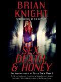 Sex, Death, & Honey