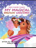 My Magical Brown Unicorn