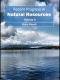 Recent Progress in Natural Resources: Volume IV
