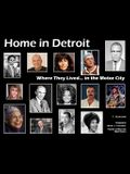 Home in Detroit: Where They Lived...in the Motor City
