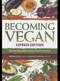 Becoming Vegan Express Edition (Completely Revised)