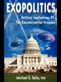 Exopolitics: Political Implication of the Extraterrestrial Presence