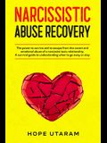Narcissistic Abuse Recovery: The power to survive and to escape from the covert and emotional abuse of a narcissist toxic relationship. A survival
