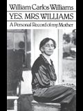 Yes, Mrs. Williams: Poet's Portrait of His Mother