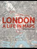 London: A Life in Maps