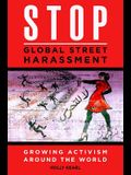 Stop Global Street Harassment: Growing Activism Around the World