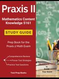 Praxis II Mathematics Content Knowledge 5161 Study Guide: Prep Book for the Praxis 2 Math Exam