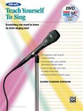 Alfred's Teach Yourself to Sing: Everything You Need to Know to Start Singing Now!, Book & Online Video/Audio/Software