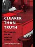 Clearer Than Truth: The Polygraph and the American Cold War