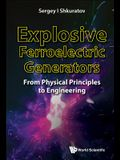 Explosive Ferroelectric Generators: From Physical Principles to Engineering