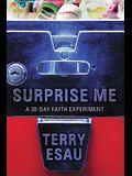 Surprise Me: A 30-Day Faith Experiment