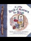 A Little Book of Manners for Boys: A Game Plan for Getting Along with Others