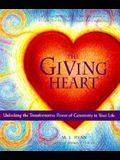 Giving Heart: Unlocking the Transformative Power of Generosity in Your Life
