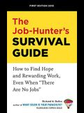 The Job-Hunter's Survival Guide: How to Find Hope and Rewarding Work, Even When there Are No Jobs
