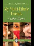 My Multi-Ethnic Friends & Other Stories, Volume 100