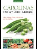 Carolinas Fruit & Vegetable Gardening: How to Plant, Grow, and Harvest the Best Edibles