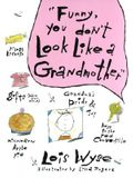 Funny, You Don't Look Like a Grandmother: Challenging the Brain for Health and Wisdom
