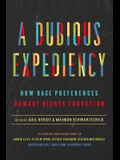 A Dubious Expediency: How Race Preferences Damage Higher Education