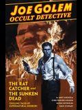 Joe Golem Occult Detective, Volume 1: The Rat Catcher and the Sunken Dead
