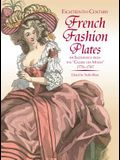 Eighteenth-Century French Fashion Plates in Full Color: 64 Engravings from the galerie Des Modes, 1778-1787