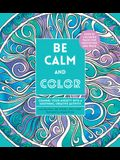 Be Calm and Color: Channel Your Anxiety Into a Soothing, Creative Activity