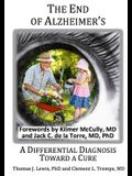 The End of Alzheimer's?: A Differential Diagnosis Toward a Cure.
