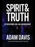 Spirit & Truth: 52 Devotions for Law Enforcement