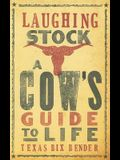 Laughing Stock: A Cow's Guide to Life