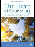 The Heart of Counseling: Counseling Skills Through Therapeutic Relationships