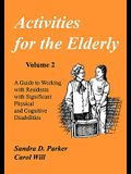 Activities for the Elderly: A Guide to Working with Residents with Significant Physical and Cognitive Disabilities