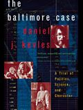 The Baltimore Case: A Trial of Politics, Science, and Character