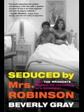 Seduced by Mrs. Robinson: How the Graduate Became the Touchstone of a Generation