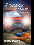 The Automobile Accident Jury Trial: A Factual Novel
