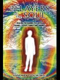 21 Layers of the Soul: Healing the Karmic Ties with Friends, Lovers, Family and Enemies
