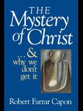 The Mystery of Christ & and Why We Don't Get It