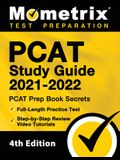 PCAT Study Guide 2021-2022 - PCAT Prep Book Secrets, Full-Length Practice Test, Step-by-Step Review Video Tutorials: [4th Edition]