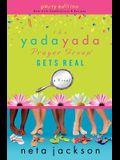 The Yada Yada Prayer Group Gets Real (Yada Yada Prayer Group, Book 3) (With Celebrations and Recipes)