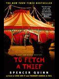 To Fetch a Thief, 3: A Chet and Bernie Mystery