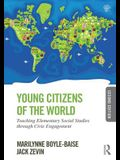Young Citizens of the World: Teaching Elementary Social Studies through Civic Engagement