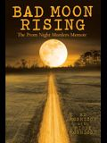Bad Moon Rising: The Prom Night Murders Memoir