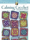 Creative Haven Calming Crochet Coloring Book